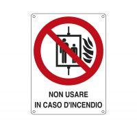 CARTELLO ALLUMINIO 12X16 NON USARE IN CASO D'INCENDIO